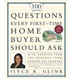 100 Questions Every First-Time Home Buyer Should Ask: With Answers from Top Brokers from Around the Country (100 Questions Every First-Time Home Buyer Should Ask) (Paperback) - Common