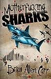 Image of Motherfucking Sharks