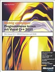 Richtig einsteigen: Programmieren lernen mit Visual C++ 2010: MitVisualC++ExpressEditionaufDVD