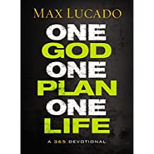 One God, One Plan, One Life: A 365 Devotional