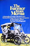 The Farmer from Merna: A Biography of George J. Mecherle and a History of the State Farm Insurance Companies of…