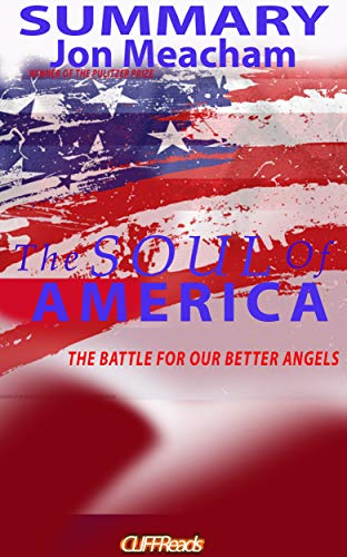 Summary: The Soul of America: The Battle for Our Better Angels by Jon Meacham