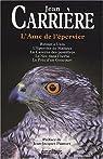 L'âme de l'épervier : Retour à Uzès ; L'Epervier de Maheux ; La Caverne des pestifirés ; Le Nez dans l'herbe; Le Prix Goncourt par Carrière