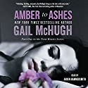 Amber to Ashes Audiobook by Gail McHugh Narrated by Arden Hammersmith