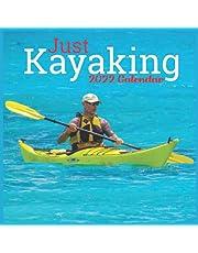 Just Kayaking Calendar 2022: Official Kayaking Calendar 2022,12 Months ,Rowing Calendar 2022,