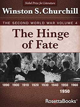 The Hinge of Fate: The Second World War, Volume 4 (Winston Churchill World War II Collection) by [Churchill, Winston]