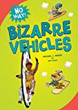 img - for Bizarre Vehicles (No Way!) book / textbook / text book