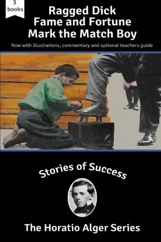 Stories of Success: Ragged Dick, Fame and Fortune and Mark the Match Boy (Illust PDF