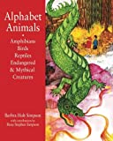 Alphabet Animals Amphibians Birds Reptiles Endangered & Mythical Creatures: Poems for Children (Alphabet Animals Amphibians Birds Reptiles Endangered and Mythical Creatures) (Volume 1)