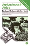 Agribusiness in Africa, Dinham, Barbara and Hines, Colin, 0865430039