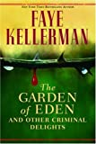 The Garden of Eden: And Other Criminal Delights