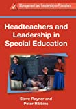 Headteachers and Leadership in Special Education, Ribbins, Peter and Raynor, Steve, 0304339725