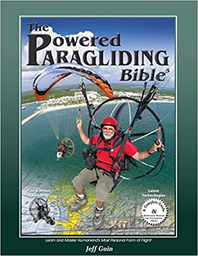Powered Paragliding Bible 5: Jeff Goin, Tim Kaiser, Dennis Pagen