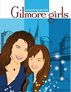 Gilmore Girls Coloring Book For Sitcom Lovers EXCLUSIVE And UNIQUE