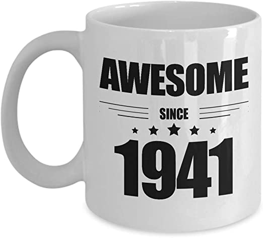 Amazon Com 79th Birthday Gifts For Men 79 Year Old Father In Law Dad Male Him Grandpa Adult Uncle Husband Papa Awesome Since 1941 White Coffee Mug Kitchen Dining