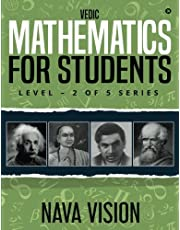 VEDIC MATHEMATICS For Students: LEVEL – 2 OF 5 Series