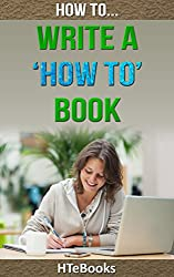 How To Write a How To Book (How To eBooks 23) (English Edition)