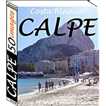 Costa Blanca: Calpe (50 images) (French Edition)