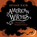 American Witches: A Broomstick Tour through Four Centuries Audiobook by Susan Fair Narrated by Coleen Marlo