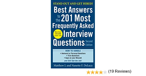 amazoncom best answers to the 201 most frequently asked interview questions second edition ebook matthew j deluca nanette f deluca kindle store - Frequently Asked Interview Questions And Answers