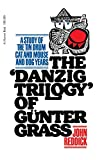 Danzig Trilogy Of Gunter Grass: A Study of the Tin Drum, Cat and Mouse, and Dog Years