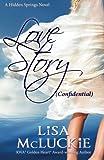 Love Story (Confidential): A Hidden Springs Novel (Volume 2)
