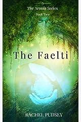 The Faelti (The Aronia Series) (Volume 2) Paperback