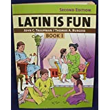 Latin Is Fun Book I : Lively Lesssons for Beginners