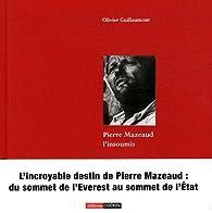 Pierre Mazeaud, l'insoumis par Olivier Guillaumont