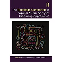 The Routledge Companion to Popular Music Analysis: Expanding Approaches (Routledge Music Companions)