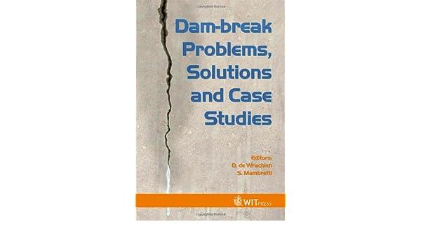Amazon com: Dam-Break Problems, Solutions and Case Studies