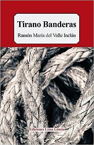 Tirano Banderas: Novela de tierra caliente (Spanish Edition ...