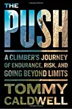 img - for The Push: A Climber's Journey of Endurance, Risk, and Going Beyond Limits book / textbook / text book