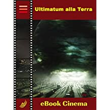 Ultimatum alla Terra (WK - Il Cinema di Fantascienza Vol. 2) (Italian Edition)