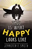 """This Is What Happy Looks Like"" av Jennifer E. Smith"