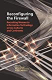 img - for Reconfiguring the Firewall: Recruiting Women to Information Technology across Cultures and Continents (2007-04-19) book / textbook / text book