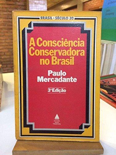 A Consciência Conservadora no Brasil