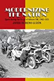 Modernizing the Nation: Spain during the Reign of Alfonso XIII, 1902-1931 (Sussex Studies in Spanish History)
