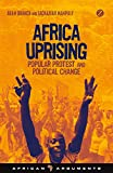 Image of Africa Uprising: Popular Protest and Political Change (African Arguments)