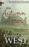 An Autumn Accord: A Pride and Prejudice Novella Variation (Seasons of Serendipity) (Volume 4)
