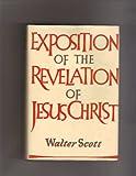 Exposition of the Revelation of Jesus Christ, Walter Scott, 0720800056