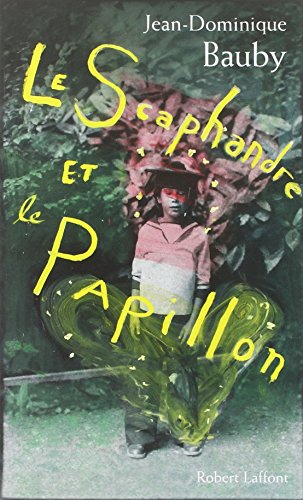 Le Scaphandre et le Papillon (French Edition)