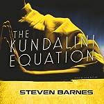 The Kundalini Equation | Steven Barnes