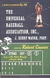 The Universal Baseball Association, Inc., J. Henry Waugh, Prop.