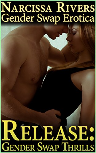 Release: Gender Swap Thrills (Gender Swap Erotica) (Gender Bender Thrills Book 1) ()