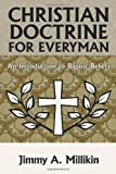 Christian Doctrine for Everyman, Jimmy A. Millikin, 1615076743