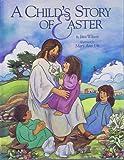 A Child's Story of Easter, Etta Wilson, 1571021078