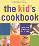 The Kid's Cookbook: A Great Book for Kids Who Love to Cook!