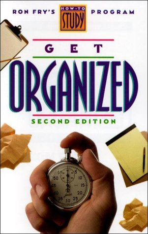 Get Organized: Ron Fry's How to Study Program (Get Organized, 2nd Ed)