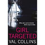 Girl Targeted: An incredibly gripping psychological thriller that will have you hooked.